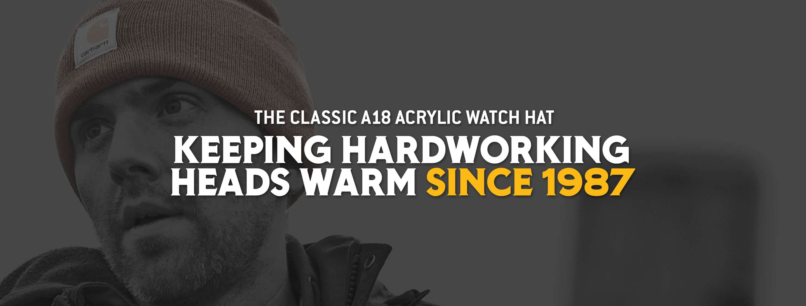 The Classic A18 Acrylic Watch Hat, Keeping Hardworking Heads Warm Since 1987