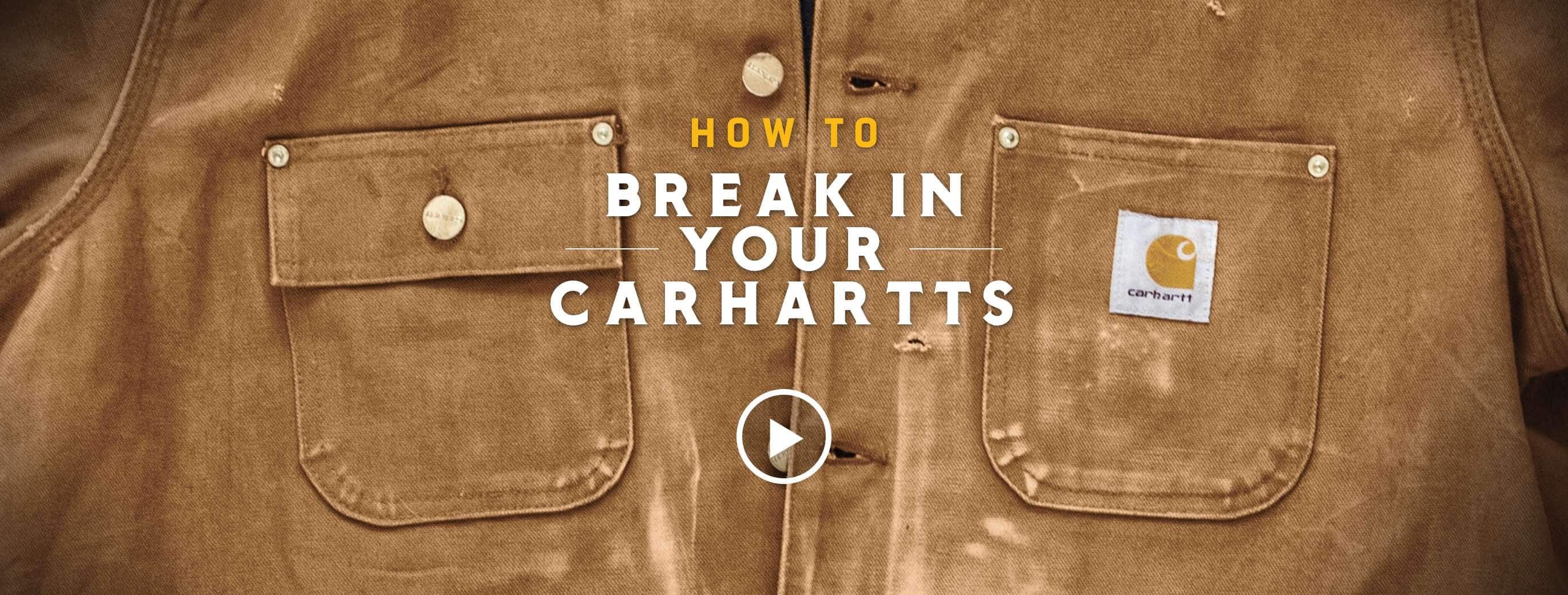 How To Break Into Your Carhartt